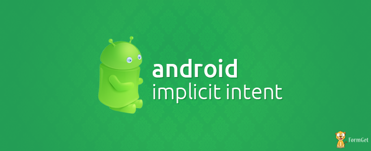 Implicit Intent in Android   FormGet