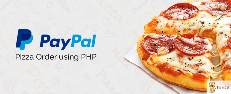 Pizza Order System with PayPal Using PHP | FormGet