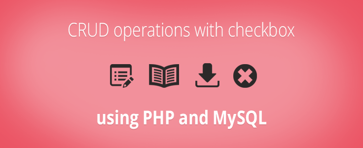 CRUD operations with checkbox using PHP and MySQL  | FormGet