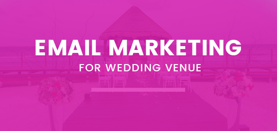 wedding events email marketing