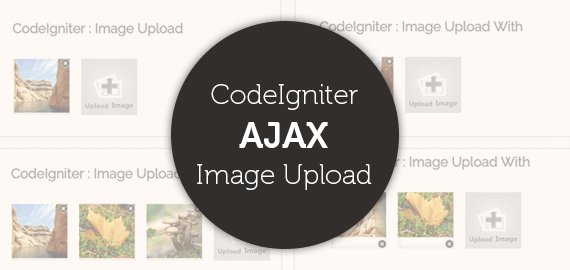 CodeIgniter - AJAX Image Upload