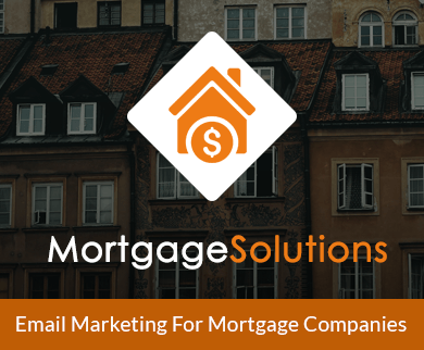 Email Marketing For Mortgage Companies