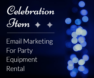 Party Equipment Rental Email Marketing Service