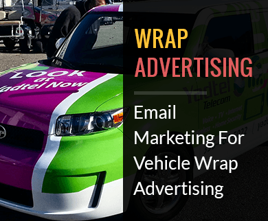 Vehicle Wrap Advertising Email Marketing Service
