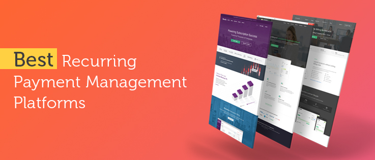 Recurring Payment Management Platforms