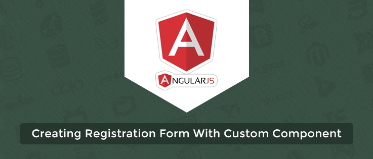 Creating Registration Form With Custom Component In AngularJS