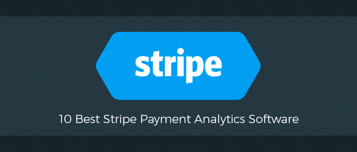 10+ Best Stripe Payment Analytics Software