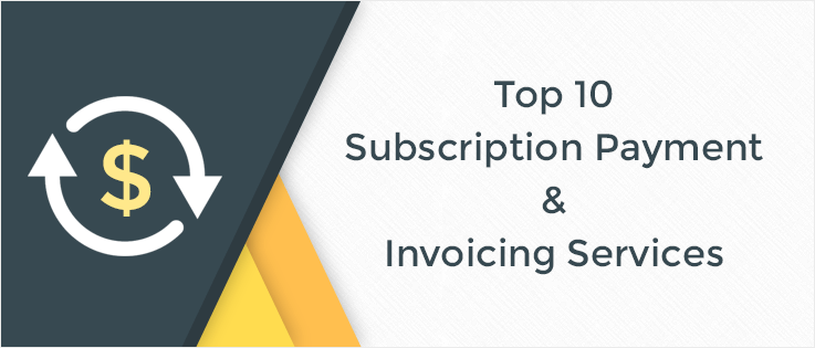 top 10 subscription payment invoicing services formget
