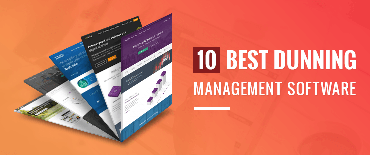 10 Best Dunning Management Software For SAAS Business
