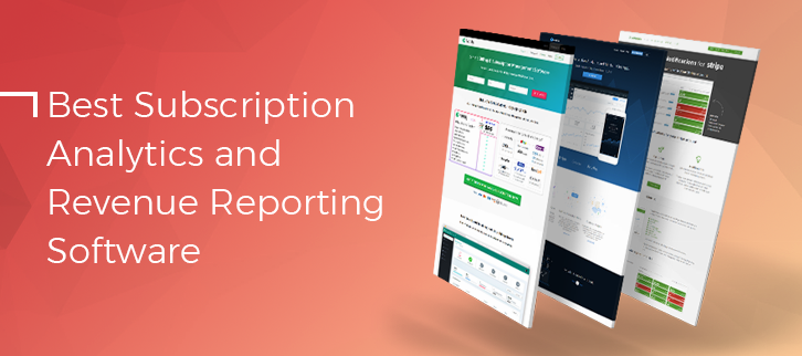 10 Best Subscription Analytics and Revenue Reporting Softwares