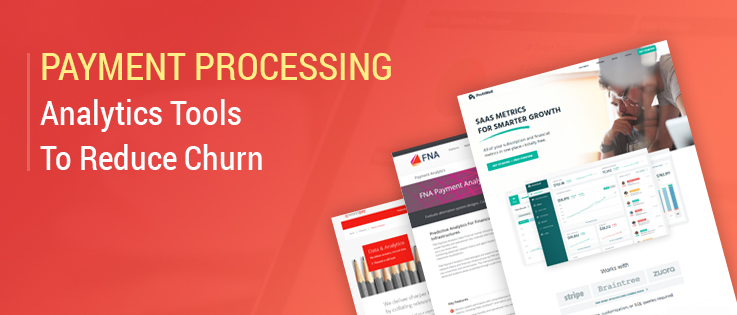6 Top Payment Processing Analytics Tools To Reduce Churn
