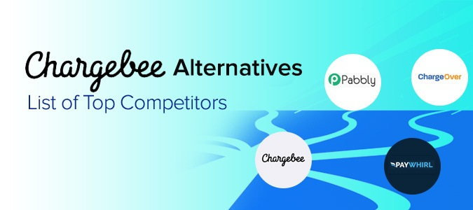 Chargebee Alternatives : List Of Top 5 Competitors 2019