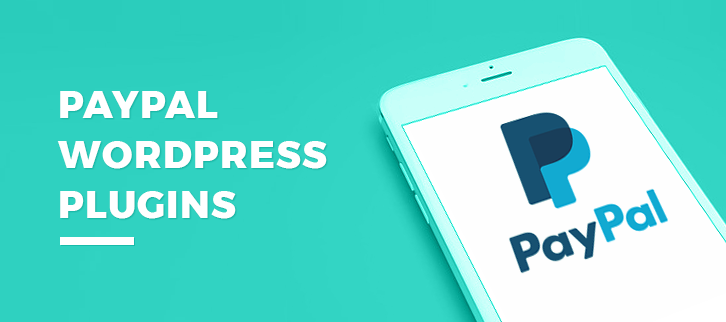 7+ PayPal WordPress Plugins 2019 (Free and Paid)