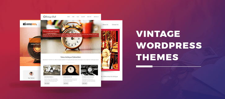 5+ Vintage WordPress Themes 2018 (Free and Paid)
