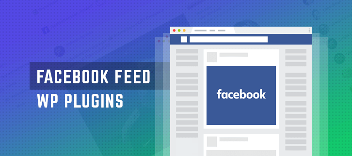 Facebook Feed WordPress Plugins