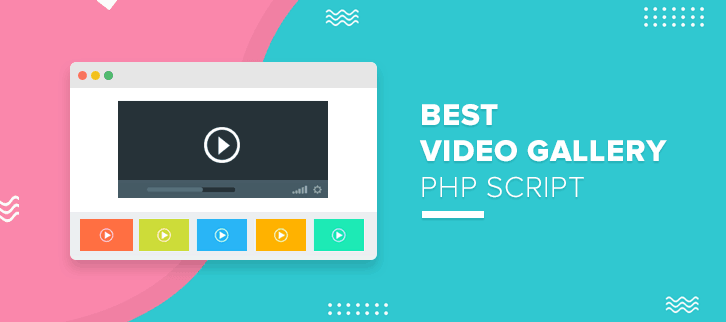 5+ Best Video Gallery PHP Script 2018