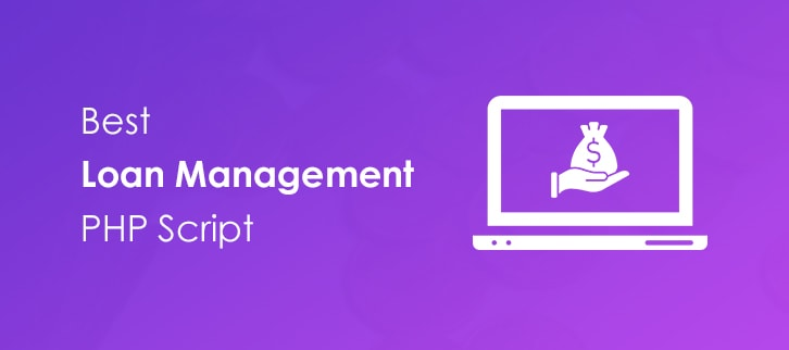 5 Best Loan Management PHP Script 2019