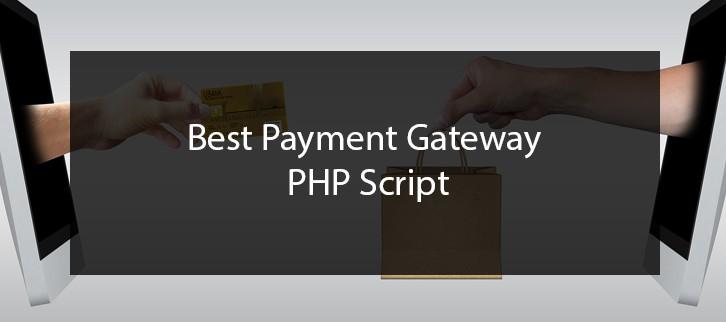5+ Best Payment Gateway PHP Script 2019