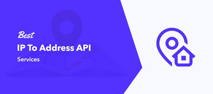 Best IP To Address API Services