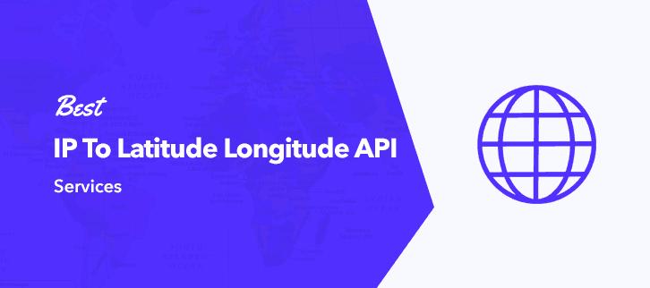 Best IP To Latitude Longitude API Services