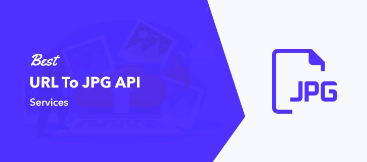 Best URL To JPG API Services