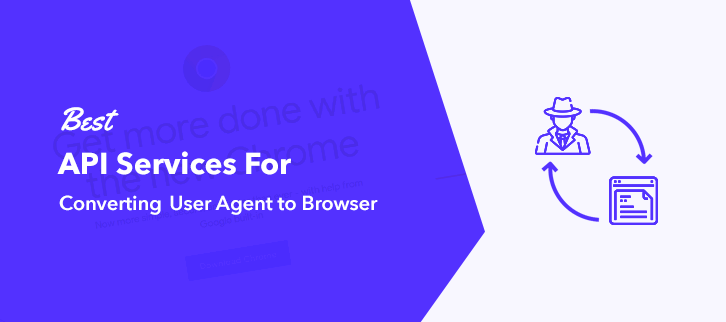 Best API Services For Converting User Agent to Browser