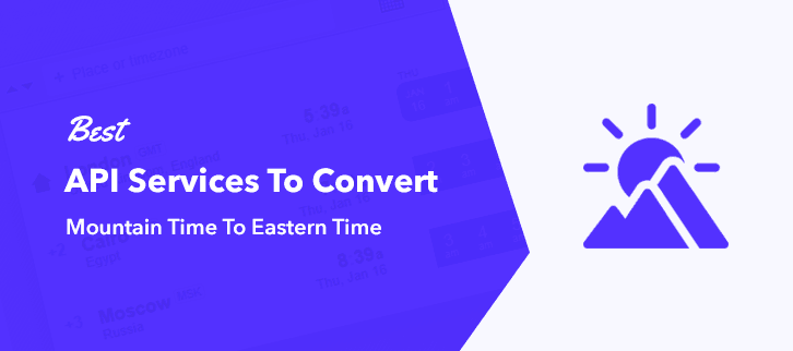 Best API Services To Convert Mountain Time To Eastern Time