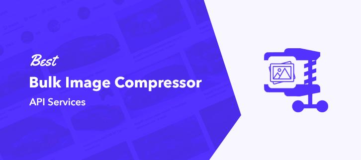 Best Bulk Image Compressor API Services