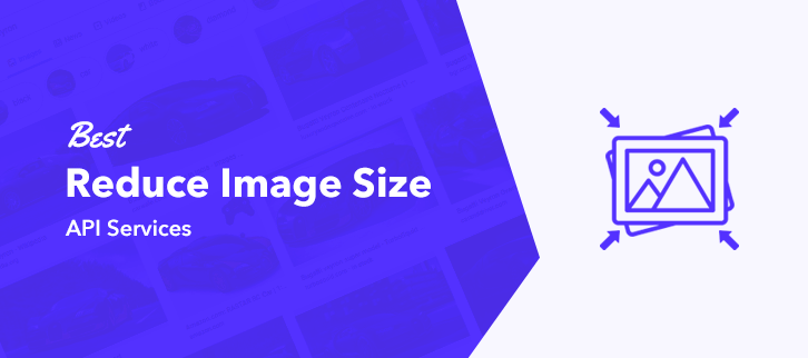 Best Reduce Image Size API Services