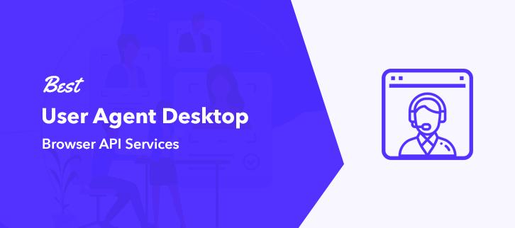 Best User Agent Browser API Services
