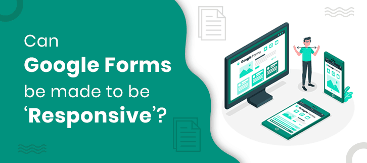 Can-Google-Forms-be-made-to-be-'Responsive'