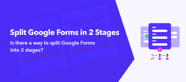 is-there-a-way-to-split-google-forms-into-2-stages
