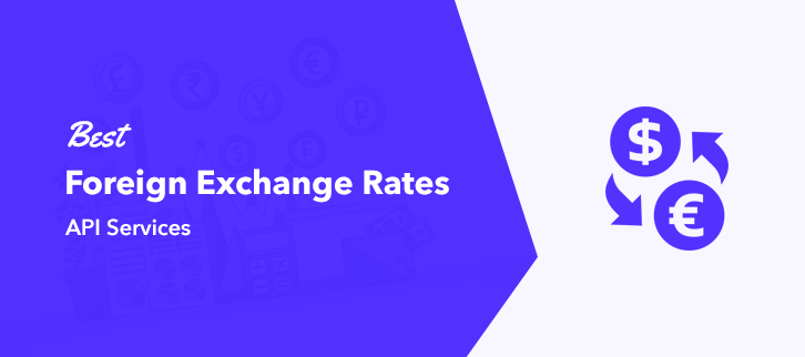 Best Foreign Exchange Rates API Services