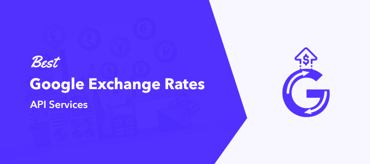 Best Google Exchange Rates API Services