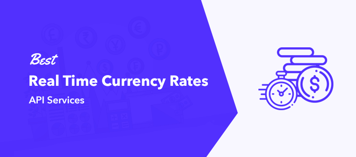 Best Real Time Currency Rates API Services