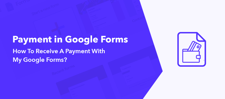 How To Receive A Payment With My Google Forms?