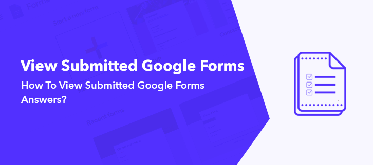 How To View Submitted Google Forms Answers