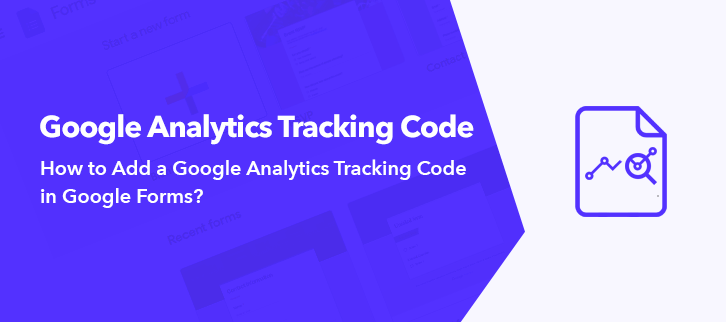 How To Add A Google Analytics Tracking Code in Google Forms