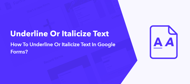 How To Italicize Or Underline Text In Google Forms