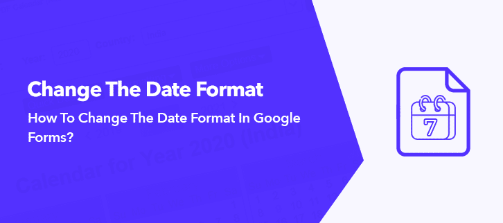 How To Change The Date Format In Google Forms?