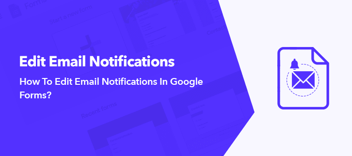 How To Edit Email Notifications In Google Forms? - Pabbly Form Builder