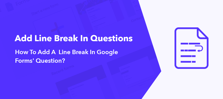 How To Add A Line Break In Google Forms Questions