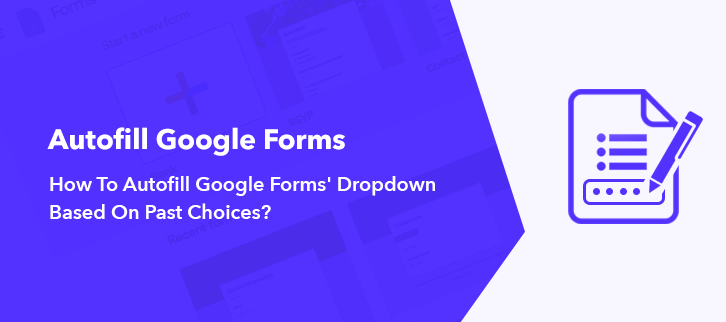 How To Autofill Google Forms Dropdown Based On Past Choices