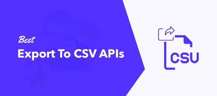 Best Export To CSV APIs