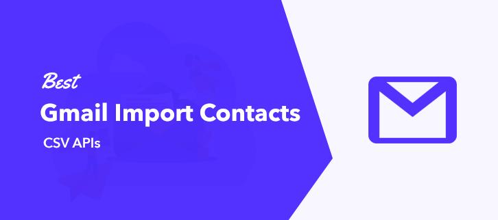 Best Gmail Import Contacts CSV APIs