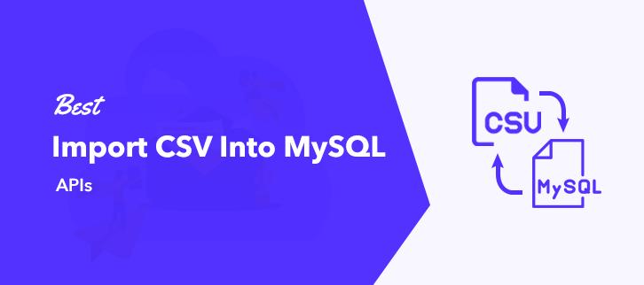 Best Import CSV Into MySQL APIs