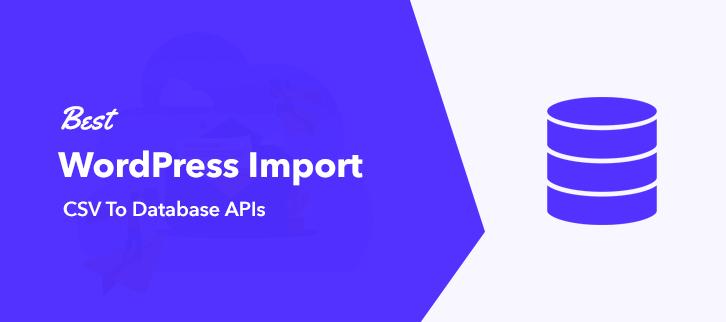 Best WordPress Import CSV To Database APIs