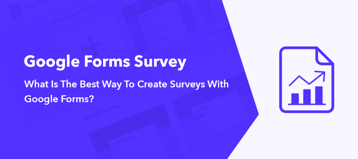What Is The Best Way To Create Surveys With Google Forms