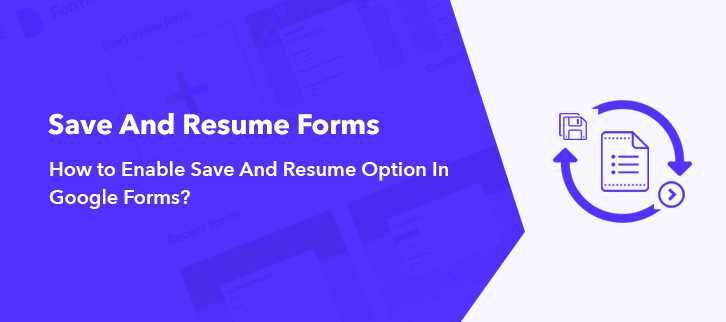 How To Enable Save And Resume Option In Google Forms