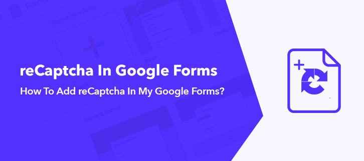 How To Add reCaptcha In Google Forms